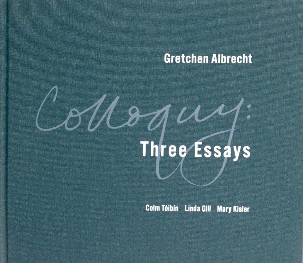 Gretchen Albrecht Colloquy Three Essays 2015 Image courtesy of artist